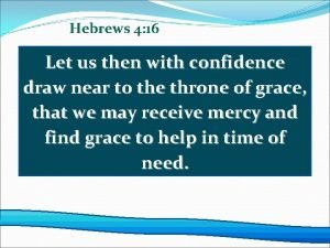 Hebrews 4 16 Let us then with confidence