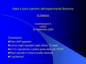 Stato e piani operativi dellesperimento Borexino G Ranucci