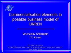 Commercialisation elements in possible business model of UNREN