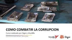 COMO COMBATIR LA CORRUPCION Curso realizado por Digni