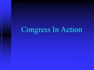 Congress In Action Congress Organizes Section One The