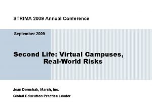 STRIMA 2009 Annual Conference September 2009 Second Life