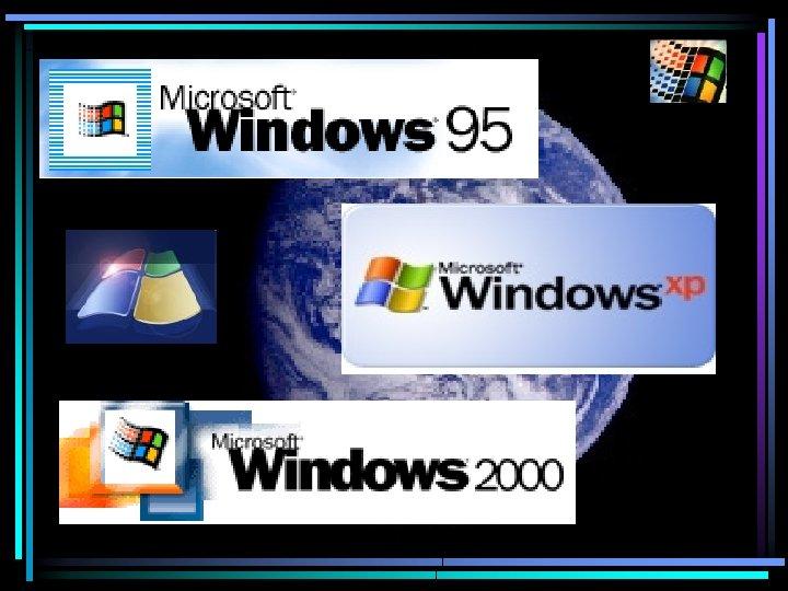 Windows 1 0 and later Windows 95 Windows