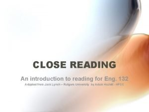 CLOSE READING An introduction to reading for Eng