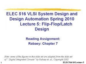 ELEC 516 VLSI System Design and Design Automation