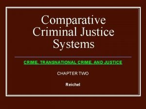 Comparative Criminal Justice Systems CRIME TRANSNATIONAL CRIME AND