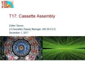 T 17 Cassette Assembly Zoltan Gecse L 3