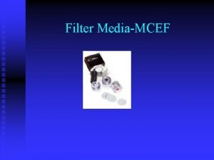Filter MediaMCEF Filter MediaMCEF Uses u In line
