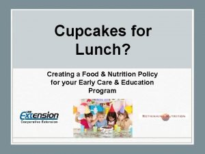 Cupcakes for Lunch Creating a Food Nutrition Policy