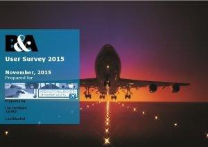 User Survey 2015 November 2015 Prepared for Prepared