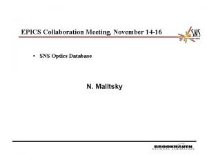 EPICS Collaboration Meeting November 14 16 SNS Optics