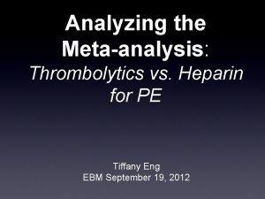 Analyzing the Metaanalysis Thrombolytics vs Heparin for PE
