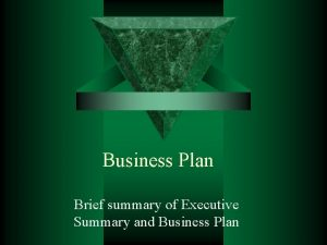 Business Plan Brief summary of Executive Summary and