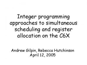 Integer programming approaches to simultaneous scheduling and register