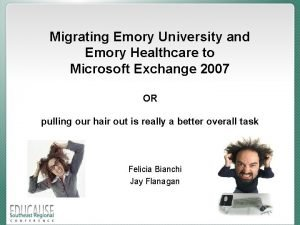 Migrating Emory University and Emory Healthcare to Microsoft