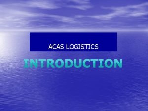 ACAS LOGISTICS About Us Leading NVOCC Freight Operator