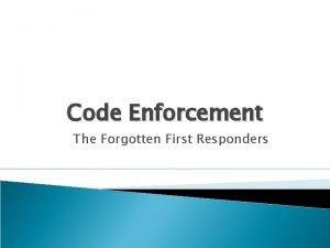 Code Enforcement The Forgotten First Responders Code Enforcement