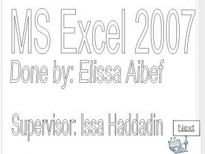 Next MS EXCEL 2007 The Microsoft Excel is