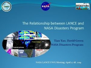 The Relationship between LANCE and NASA Disasters Program