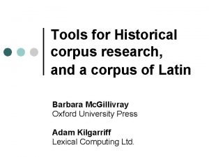 Tools for Historical corpus research and a corpus