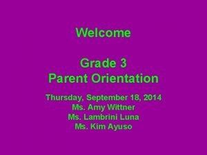 Welcome Grade 3 Parent Orientation Thursday September 18