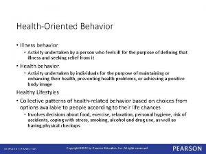 HealthOriented Behavior Illness behavior Activity undertaken by a