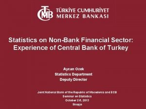 Statistics on NonBank Financial Sector Experience of Central