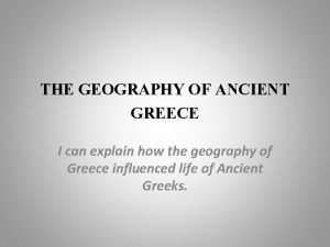 THE GEOGRAPHY OF ANCIENT GREECE I can explain