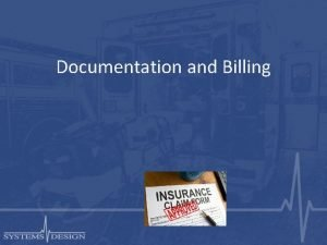 Documentation and Billing EMS Documentation Uses Legal record