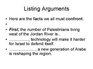Listing Arguments Here are the facts we all