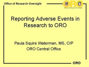 Office of Research Oversight Reporting Adverse Events in