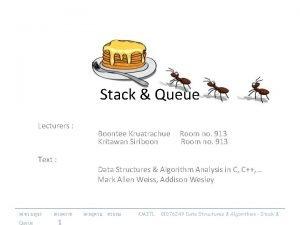Stack Queue Lecturers Text Queue 1 Boontee Kruatrachue