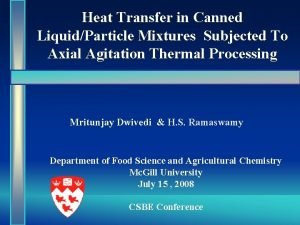 Heat Transfer in Canned LiquidParticle Mixtures Subjected To