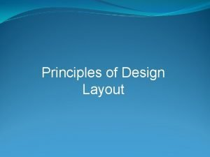 Principles of Design Layout The Six Principles of