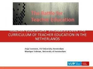 TEACHER EDUCATORS STRUGGLES OVER THE CURRICULUM OF TEACHER