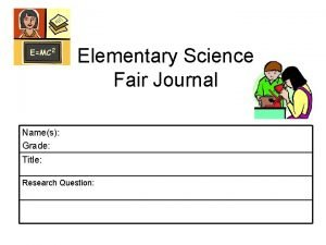 Elementary Science Fair Journal Names Grade Title Research