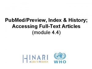 Pub MedPreview Index History Accessing FullText Articles module