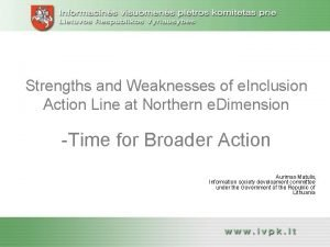 Strengths and Weaknesses of e Inclusion Action Line