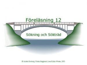 Frelsning 12 Skning och Sktrd Anders Broberg Ulrika