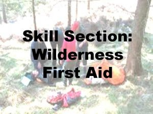 Skill Section Wilderness First Aid Skill 817 Dehydration