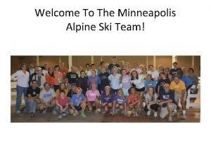 Welcome To The Minneapolis Alpine Ski Team THE