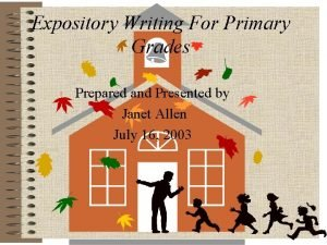 Expository Writing For Primary Grades Prepared and Presented