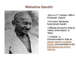 Mahatma Gandhi Born on 2 nd October 1869