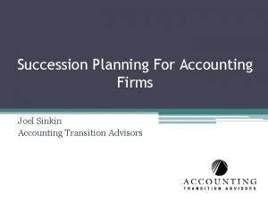 Succession Planning For Accounting Firms Joel Sinkin Accounting