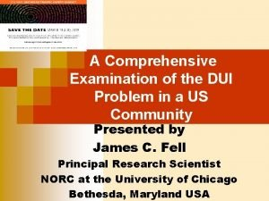 A Comprehensive Examination of the DUI Problem in