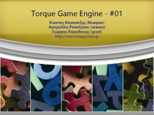 game engine A game engine is the core