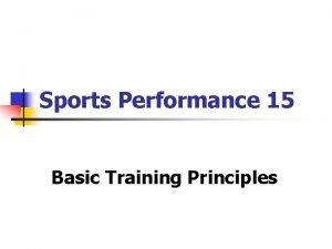 Sports Performance 15 Basic Training Principles Basic Training