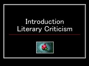 Introduction Literary Criticism What is Lit Crit n