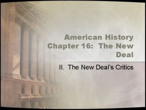 American History Chapter 16 The New Deal II