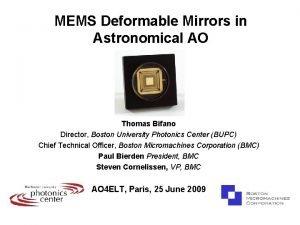 MEMS Deformable Mirrors in Astronomical AO Thomas Bifano